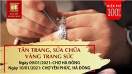 Miễn Phí 100% - Tân Trang, Sửa Chữa Lưu Động Vàng Trang Sức Khu Vực Chợ Hà Đông, Chợ Yên Phúc, Hà Nội