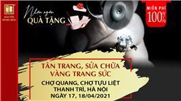 Miễn Phí 100% - Tân Trang, Sửa Chữa Lưu Động Vàng Trang Sức Khu Vực Thanh Trì, Hà Nội