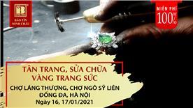 Miễn Phí 100% - Tân Trang, Sửa Chữa Lưu Động Vàng Trang Sức Khu Vực Chợ Láng Thượng, Chợ Ngô Sỹ Liên - Đống Đa, Hà Nội