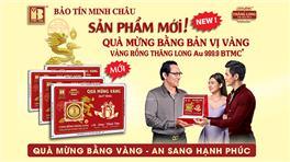 Bảo Tín Minh Châu Ra Mắt Sản Phẩm Mới Quà Mừng Bằng Bản Vị Vàng