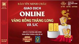 Bảo Tín Minh Châu giao dịch online Vàng Rồng Thăng Long và SJC