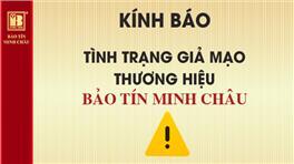 Kính Báo Tình Trạng Giả Mạo Thương Hiệu Bảo Tín Minh Châu