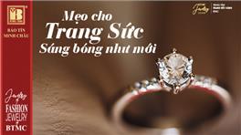 Mẹo Hay Cho Trang Sức Sáng Bóng Như Mới